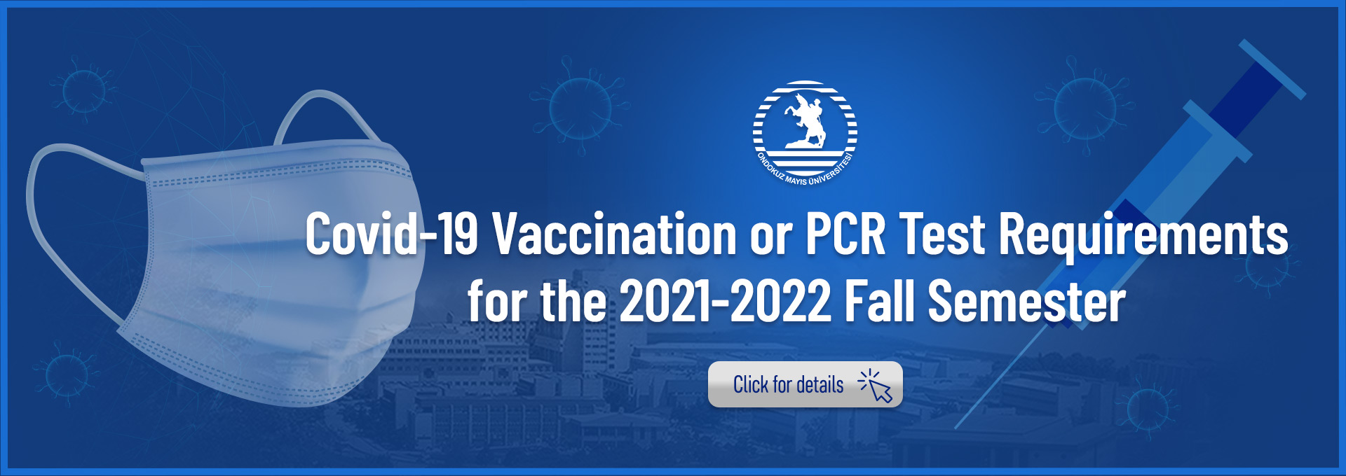 Covid-19 Vaccination or PCR Test Requirements for the 2021-2022 Fall Semester