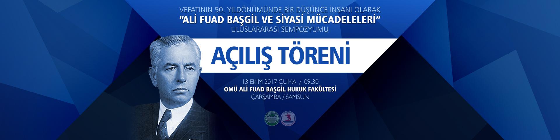 http://www.omu.edu.tr/sites/default/files/files/039ali_fuad_basgil_ve_siyasi_mucadeleleri039_sempozyum_acilis_toreni_13-14_ekim_2017/alifuadbasgil-acilis-slider.jpg