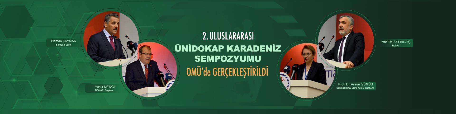 2. Uluslararası ÜNİ-DOKAP Karadeniz Sempozyumu OMÜ'nün Ev Sahipliğinde Başladı
