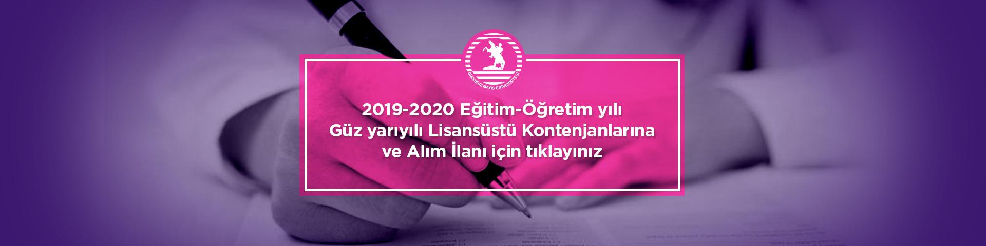 2019-2020 Eğitim-Öğretim yılı Güz yarıyılı Lisansüstü Kontenjanlarına ve Alım İlanına Buradan Ulaşabilirsiniz.