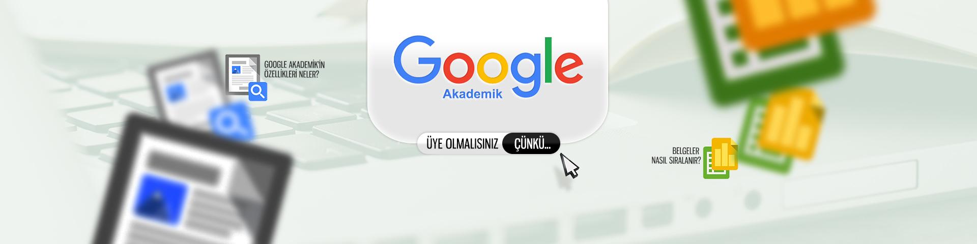 Google Akademik'e Nasıl Üye Olursunuz?