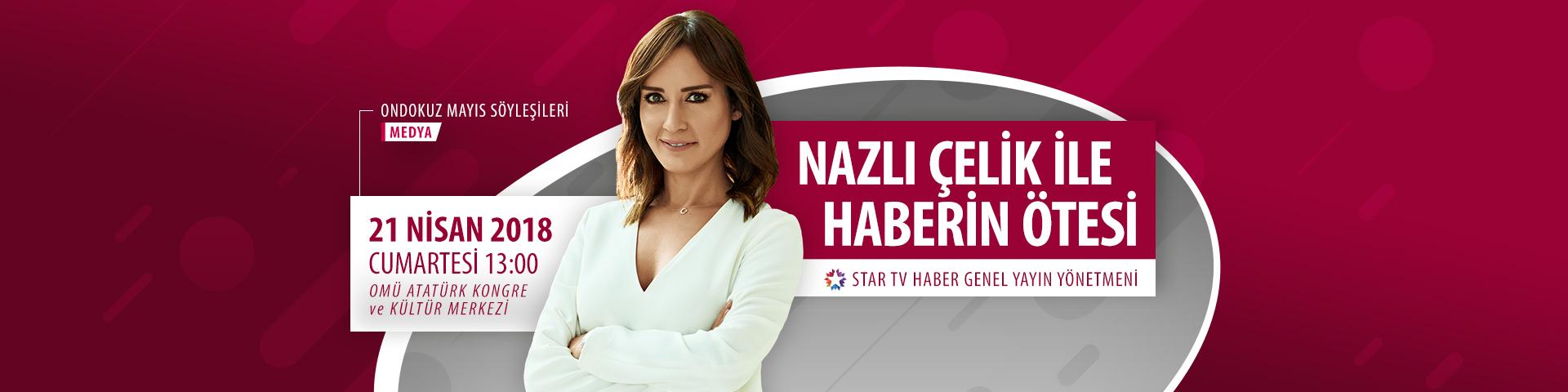 http://www.omu.edu.tr/sites/default/files/files/unlu_haberci_nazli_celik_cumartesi_gunu_omuye_geliyor/nazlicelik-slider.jpg