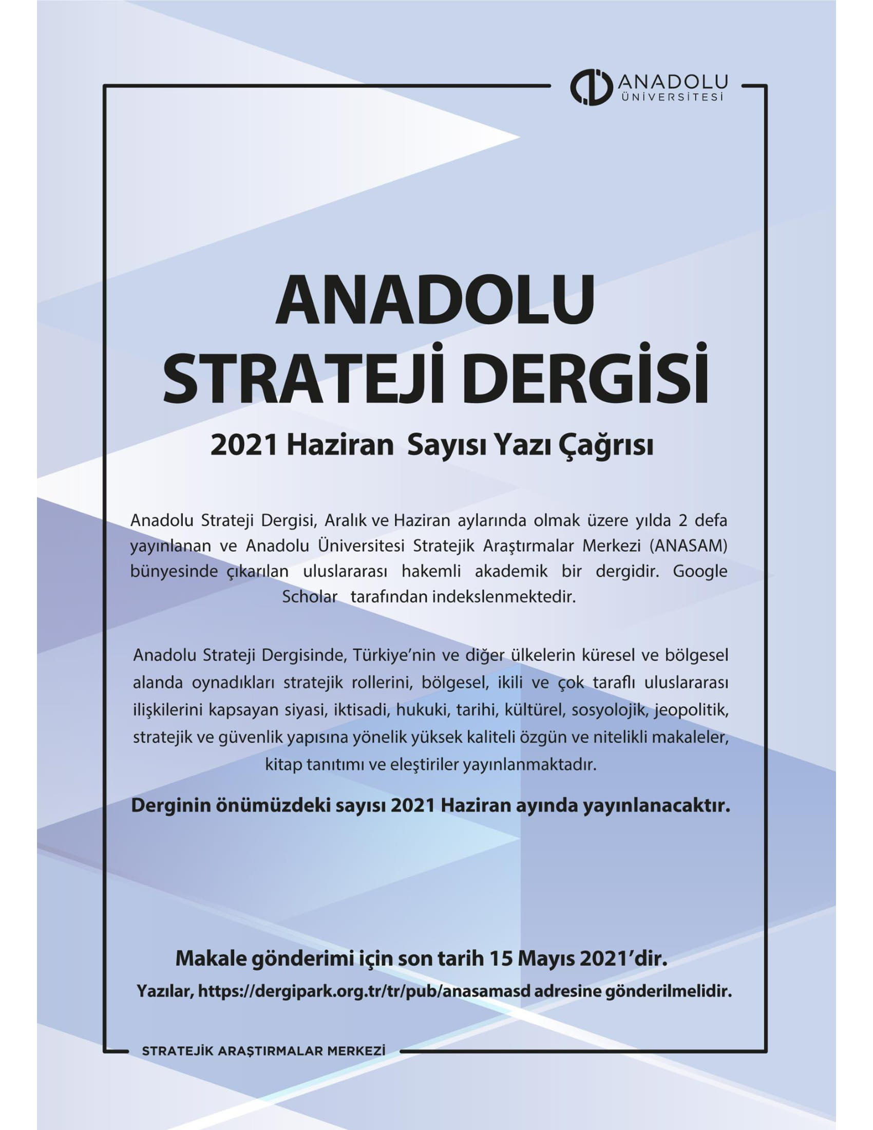 https://www.omu.edu.tr/sites/default/files/kamuduyurular/Anadolu%20Strateji%20Dergisi%20Yaz%C4%B1%20%C3%87a%C4%9Fr%C4%B1s%C4%B1/anadolu_strateji_dergisi_2021_haziran_sayisi_yazi_cagrisi-1.jpg