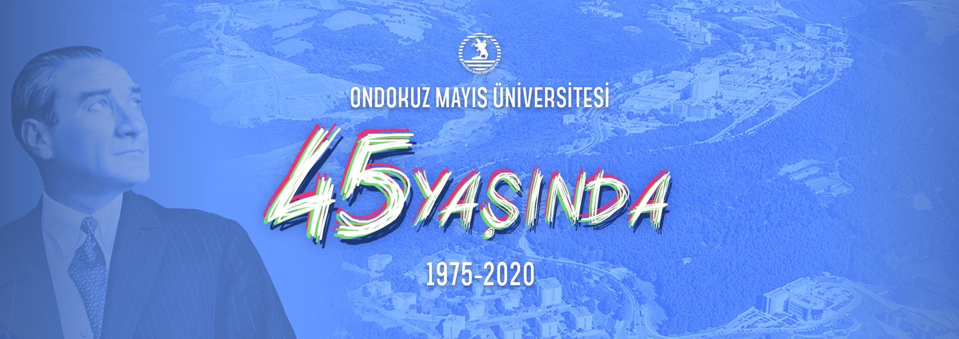 Ondokuz Mayıs Üniversitesi 45 Yaşında