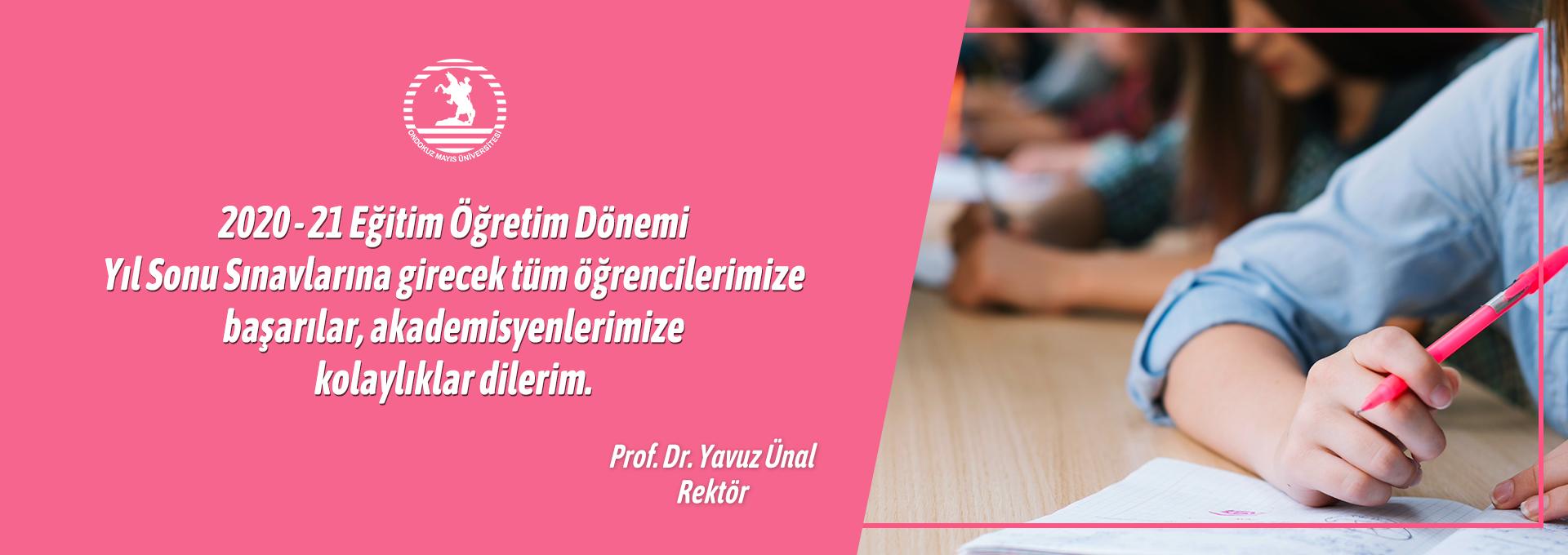 Rektör  Prof. Dr. Ünal, Yıl Sonu Sınavlarında Öğrencilerimize Başarılar Akademisyenlerimize Kolaylıklar Dilerim