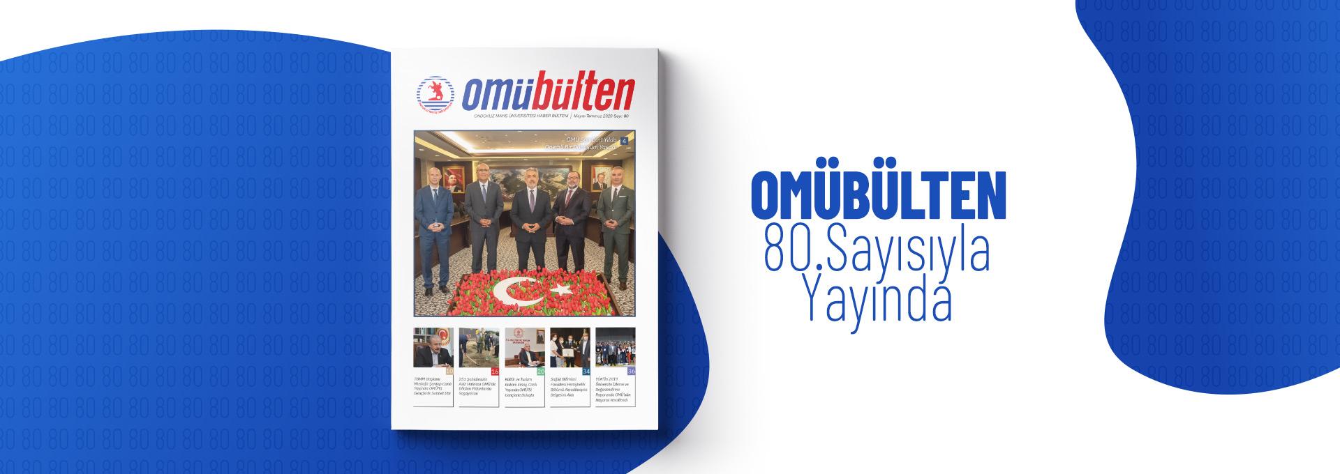 OMÜ Bülten Dergisinin 80. Sayısı Yayında