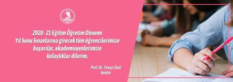Rektör Prof. Dr. Yavuz Ünal yıl sonu sınavlarında öğrenci ve akademisyenlere başarılar diledi